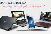 Ce sunt laptopurile refurbished ?