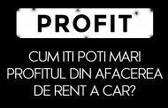 Cum iti poti mari profitul din afacerea de rent a car?