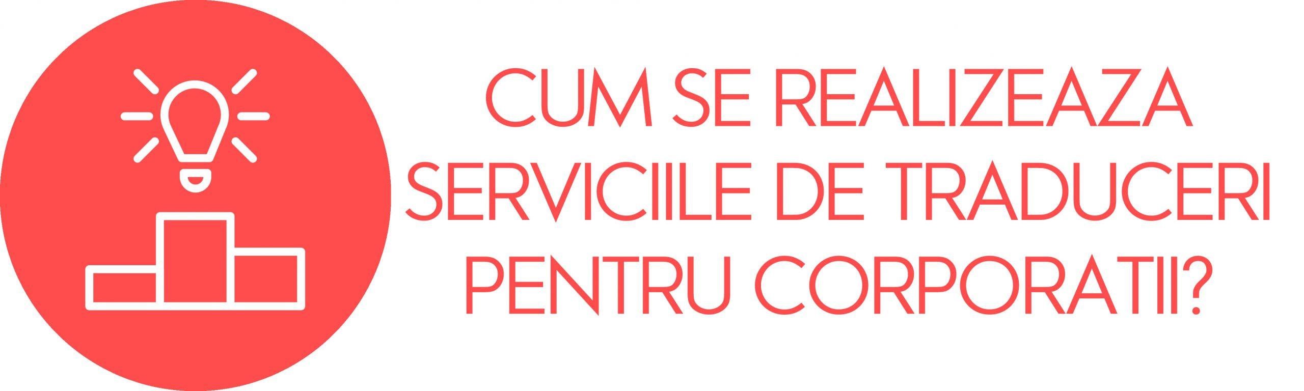 Cum se realizeaza serviciile de traduceri pentru corporatii?